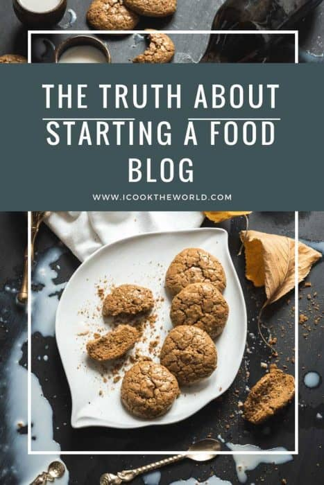 The Truth About Starting a food blog