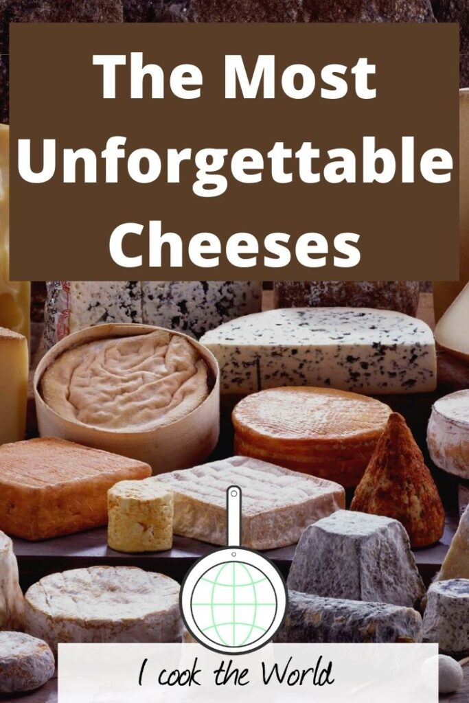 Unforgettable cheeses